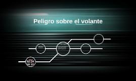 Copy of Peligro sobre el volante