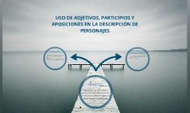 Copy of 2° BIM 3 P8 USO DE ADJETIVOS, PARTICIPIOS Y APOSICIONES EN LA DESCRIPCIÓN DE PERSONAJES