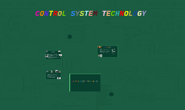 CONTROL SYSTEM TECHNOLOGY