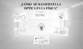 ¿La óptica en la física?