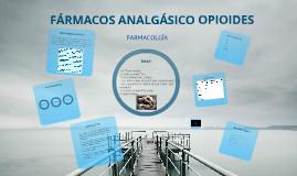 FÁRMACOS ANALGÉSICOS OPIOIDES