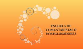 ESCUELA DE COMENTARISTAS O POSTGLOSADORES