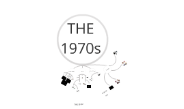 1970s Presentation by Josh Marchesini on Prezi