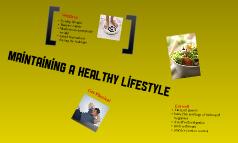 Maintaining a heathy life style