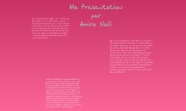 Ma Présentation par Amira Naili