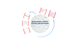 7. Development control process and procedure