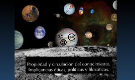 Propiedad y circulacion del conocimiento en la web.Implicancias eticas, politicas y filosoficas. Diplo C9