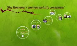 Sky Gourmet - environmetally conscious?