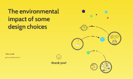 The environmental impact of some design choices