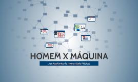 HOMEM X MÁQUINA