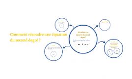 Comment résoudre une équation du second degré ?
