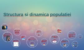 Copy of Structura si dinamica populatiei