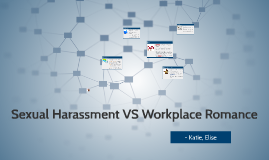 Sexual Harassment & Workplace Romance