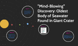 """""""Mind-Blowing"""" Discovery: Oldest Body of Seawater Found in G"""