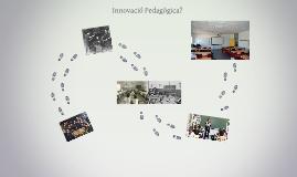 Innovació Pedagògica?