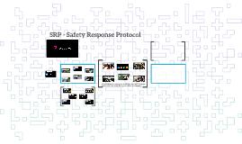SRP - Safety Response Protocol