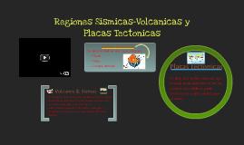 Copy of Regiones sismicas-volcanicas y Placas tectonicas.