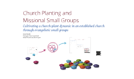Copy of Copy of Church Planting and Missional Small Groups