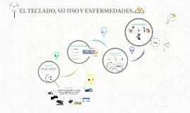 EL TECLADO, SU USO Y ENFERMEDADES.