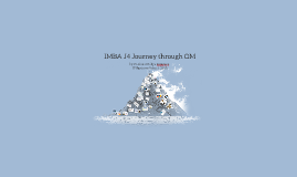 IMBA J4 Journey through OM