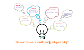 How can reason be used to justify religious belief?