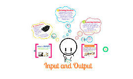 Copy of Input-Output