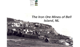 The Iron Ore Mines of Bell Island, NL