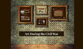 Art During the Civil War