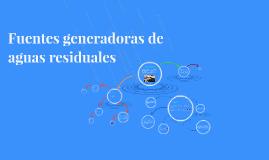 Copy of fuentes generadoras de aguas residuales