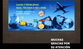 CASOS Y PROBLEMAS: BASC, ISO 9000 E ISO 14000