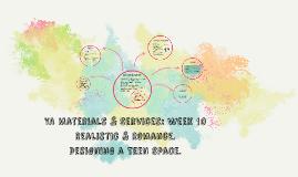 Week 10 Realistic, Romance, Tweens, Designing a Teen Space