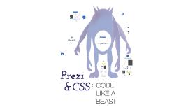 Prezi & CSS: Code Like a Beast - Ambassador Edition