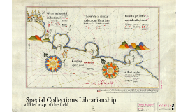 Special Collections Librarianship: a Brief Map of the Field