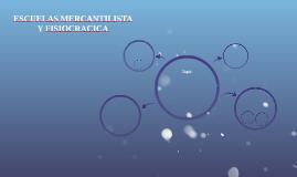 ESCUELAS MERCANTILISTA Y FISIOCRACICA
