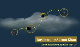 Rush (2000) Akram Khan