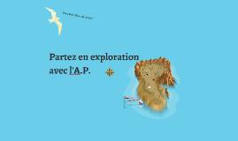 Partez en exploration avec l'A.P.