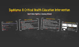 Siyahluma: A Critical Health Education Intervention
