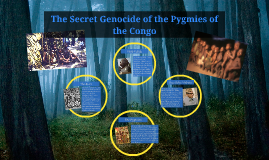Genocide of the Pygmies of the Congo