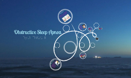 Copy of Obstructive Sleep Apnea