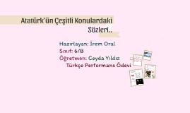 Atatürk'ün Çeşitli Konulardaki Sözleri..