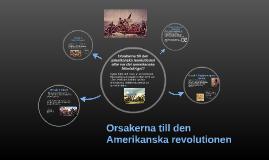 Copy of Orsakerna till den amerikanska revolutionen
