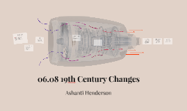 06.08 19th Century Changes