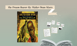 The Dream Bearer By: Walter Myers