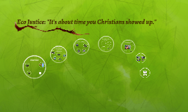 "Eco Justice: ""It's about time you Christians showed up."""
