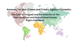 The Case of Uruguay and the Evolution of the Inter-American and International Human Rights Standards