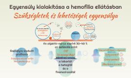 Egyensúly kialakítása a hemofilia ellátásban