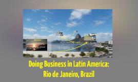 Doing Business in Latin America: Rio de Janeiro, Brazil