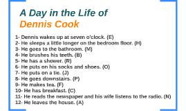 1- Dennis wakes up at seven o'clock. (E)