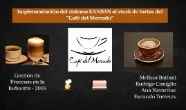 """Implementación del sistema KANBAN al stock de tortas del """"Ca"""