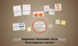 Aspectos Generales de la Investigacion-acion